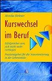 Kurswechsel im Beruf - Monika Birkner