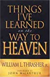 Things I've Learned On The Way To Heaven (0802437451) by MacArthur, John F.
