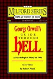 Robert Plank George Orwell's Guide Through Hell: A Psychological Study of Nineteen Eighty Four (The Milford Series. Popular Writers of Today, V. 41): A Psychological Study of 1984