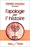 img - for Apologie par l'histoire (French Edition) book / textbook / text book