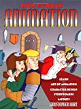 How to Draw Animation: Learn the Art of Animation from Character Design to Story Boards and Layouts (Christopher Hart Titles)