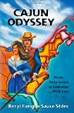 img - for Cajun Odyssey: From Nova Scotia to Louisiana...With Love book / textbook / text book