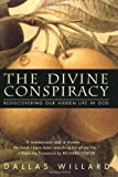 The Divine Conspiracy: Rediscovering Our Hidden Life In God (0060693339) by Dallas Willard