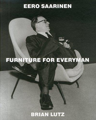 Eero Saarinen: Furniture for Everyman