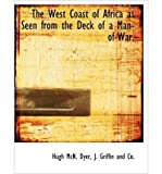 img - for The West Coast of Africa as Seen from the Deck of a Man-Of-War. (Hardback) - Common book / textbook / text book