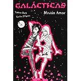 Galácticas. Misión Amor (Libros Para Jóvenes - Libros De Consumo)