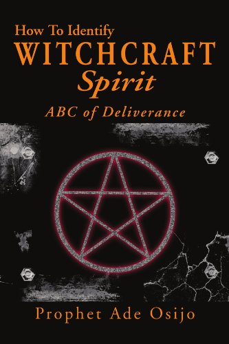 How To Identify Witchcraft Spirit: Abc Of Deliverance