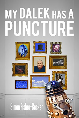 my-dalek-has-a-puncture-simon-fisher-beckers-autobiography-book-1-english-edition