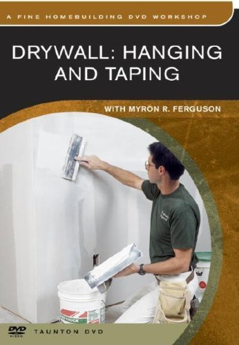 Drywall Hanging and Taping - DVD - Taunton Press - RC-T061026 - ISBN: 1561587753 - ISBN-13: 9781561587759