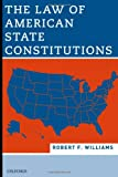 The Law of American State Constitutions (0195343085) by Williams, Robert
