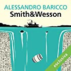 Smith & Wesson | Livre audio Auteur(s) : Alessandro Baricco Narrateur(s) : Alberto Molinari, Pierpaolo De Mejo, Olivia Cordsen