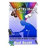Out of My Head - Vol 1 ~ Bud Scott
