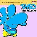 Theo Tintenklecks-Geschichten Hörspiel von Sylvia Hahnisch, Stefan Lasch Gesprochen von:  div.