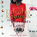 The Flavours of Love (       UNABRIDGED) by Dorothy Koomson Narrated by Adjoa Andoh