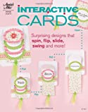 Interactive Cards: Surprising Designs That Spin, Flip, Slide, Swing and More! (Annie\\\'s Attic)