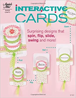 Interactive Cards (Annie's Attic: Paper Crafts) Cards – March 26