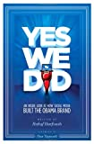 Yes We Did! An inside look at how social media built the Obama brand (Voices That Matter)
