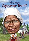 img - for Who Was Sojourner Truth? book / textbook / text book