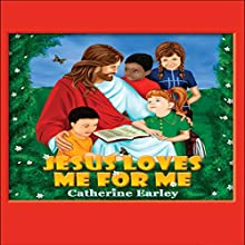 Jesus Loves Me for Me (       UNABRIDGED) by Catherine Earley Narrated by Melissa Madole