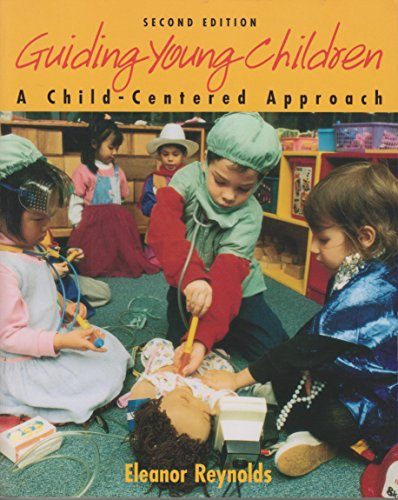 Guiding Young Children: A Child-Centered Approach, Reynolds, Eleanor