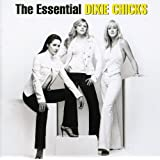 The Essential Dixie Chicksby Dixie Chicks