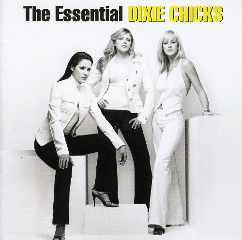 Dixie Chicks - The Essential - Zortam Music