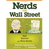 Nerds on Wall Street: Math, Machines and Wired Markets ~ David Leinweber