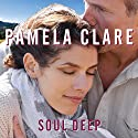 Soul Deep: I-Team Series #6.5 Audiobook by Pamela Clare Narrated by Kaleo Griffith