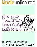 Retro Recipes: Main Dishes & Casseroles