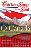 O Canada: 101 Heartwarming and Inspiring Stories by and for Canadians