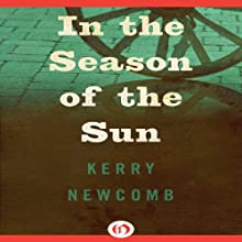 In the Season of the Sun (       UNABRIDGED) by Kerry Newcomb Narrated by Joel Richards