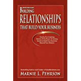 Trust Your Heart: Building Relationships That Build Your Businessby Marnie L. Pehrson