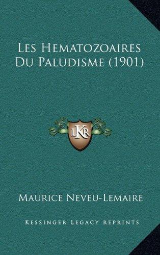 Les Hematozoaires Du Paludisme (1901)
