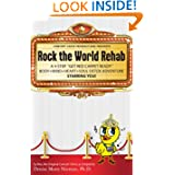 Rock the World Rehab: a 4 step get red carpet ready body+mind+heart+soul detox adventure