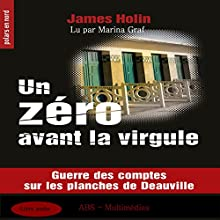 Un zero avant la virgule | Livre audio Auteur(s) : James Holin Narrateur(s) : Marina Graf