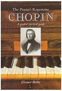 Chopin A Graded Practical Guide Pianists Repertoire from Kahn & Averill