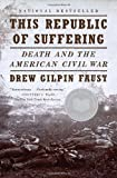 This Republic of Suffering: Death and the American Civil War (Vintage Civil War Library)