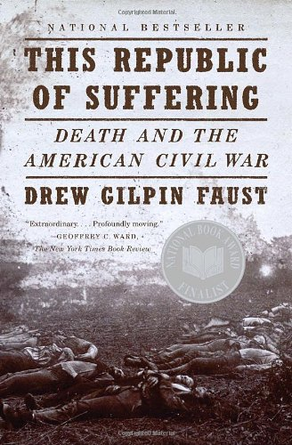 This Republic of Suffering: Death and the American Civil...