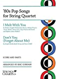 '80s Pop Songs for String Quartet: I Melt with You & Don't You (Forget About Me) (String Charts)