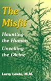 The Misfit: Haunting the Human-Unveiling the Divine