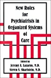 img - for New Roles for Psychiatrists in Organized Systems of Care (Issues in Psychiatry) book / textbook / text book