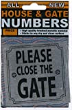 House/Gate number - Please close the gate - FREE POSTAGE
