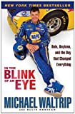 img - for In the Blink of an Eye: Dale, Daytona, and the Day that Changed Everything book / textbook / text book