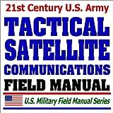 echange, troc Department of Defense - 21st Century U.S. Army Tactical Satellite Communications (FM 24-11): Milstar, UHF, Multichannel, Manpack, Antijamming