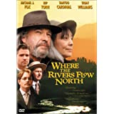 Where the Rivers Flow North ~ Rip Torn