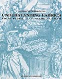 img - for [(Understanding Fabrics: From Fiber to Finished Cloth * * )] [Author: Debbie Ann Gioello] [Dec-1989] book / textbook / text book