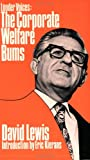 Louder Voices: The Corporate Welfare Bums (0888620314) by Lewis, David