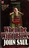 When the Wind Blows (Coronet Books) (0340281073) by John Saul