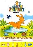 echange, troc Les Animaux rigolos : Houpahoup le kangourou et autres histoires