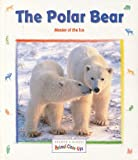 img - for The Polar Bear: Master of the Ice (Reader's Digest Animal Close-ups) book / textbook / text book